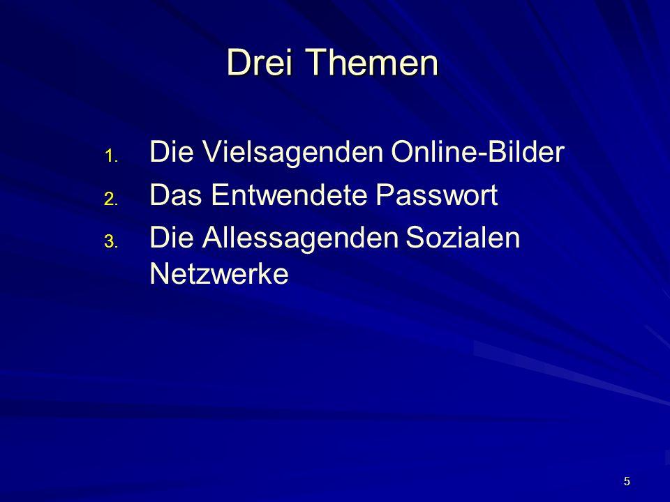 5 Drei Themen 1. 1. Die Vielsagenden Online-Bilder 2.
