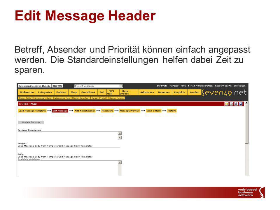 3 Edit Message Header Betreff, Absender und Priorität können einfach angepasst werden.