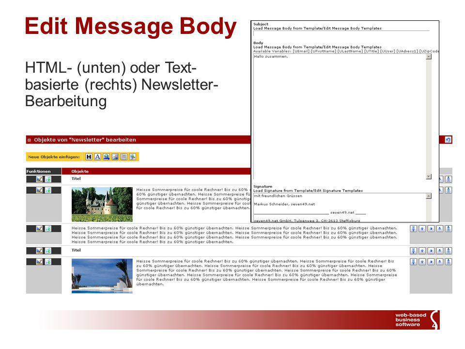 4 Edit Message Body HTML- (unten) oder Text- basierte (rechts) Newsletter- Bearbeitung