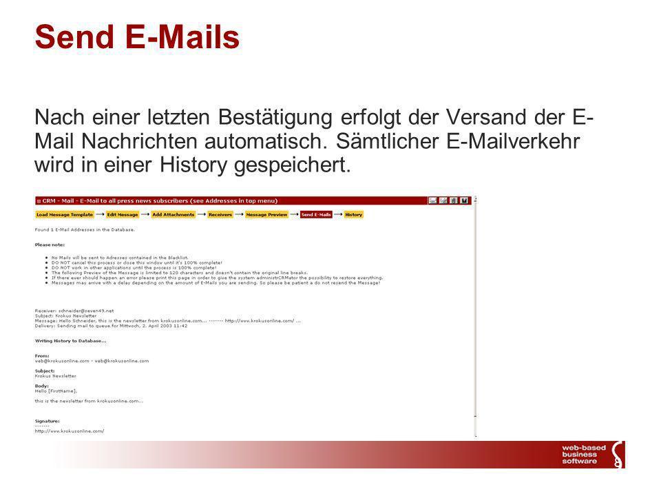 8 Send E-Mails Nach einer letzten Bestätigung erfolgt der Versand der E- Mail Nachrichten automatisch.