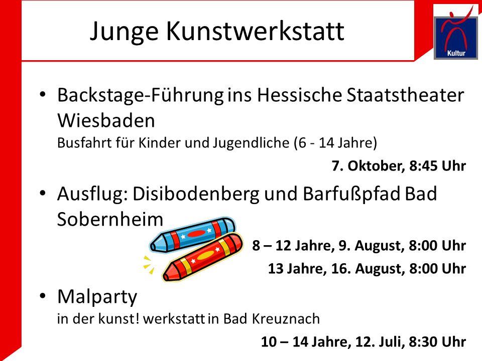 Junge Kunstwerkstatt Backstage-Führung ins Hessische Staatstheater Wiesbaden Busfahrt für Kinder und Jugendliche (6 - 14 Jahre) 7.