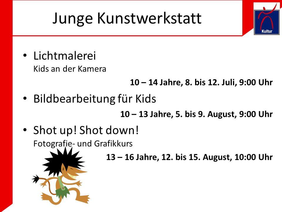 Junge Kunstwerkstatt Lichtmalerei Kids an der Kamera 10 – 14 Jahre, 8.