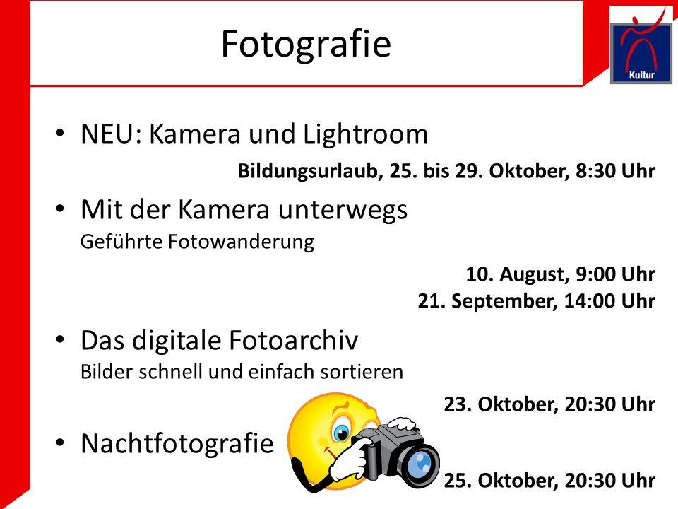 Fotografie NEU: Kamera und Lightroom Bildungsurlaub, 25.
