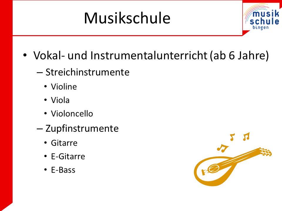 Musikschule Vokal- und Instrumentalunterricht (ab 6 Jahre) – Streichinstrumente Violine Viola Violoncello – Zupfinstrumente Gitarre E-Gitarre E-Bass