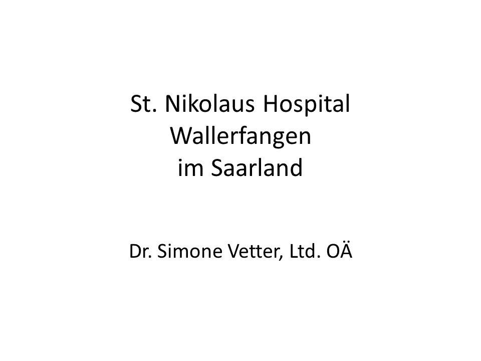 St. Nikolaus Hospital Wallerfangen im Saarland Dr. Simone Vetter, Ltd. OÄ