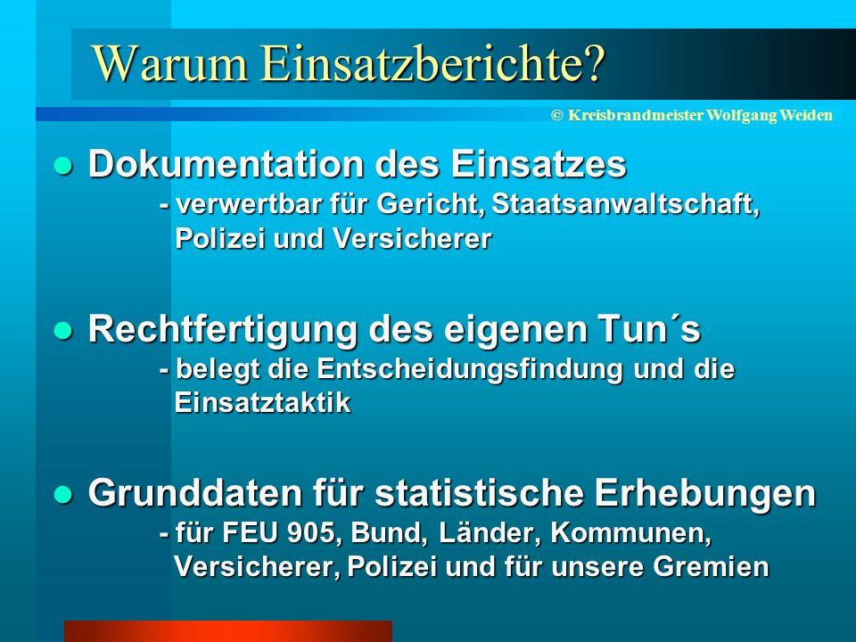 © Kreisbrandmeister Wolfgang Weiden Warum Einsatzberichte.