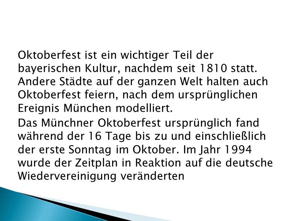 Oktoberfest ist ein wichtiger Teil der bayerischen Kultur, nachdem seit 1810 statt. Andere Städte auf der ganzen Welt halten auch Oktoberfest feiern,
