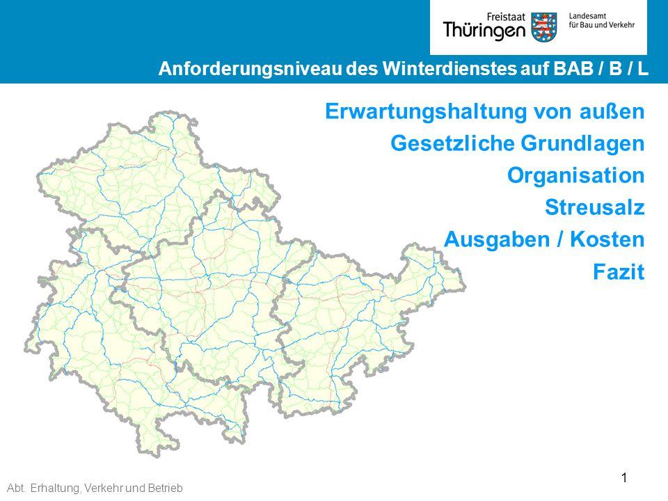 Abt. Erhaltung, Verkehr und Betrieb 1 Ergebnisse ZEB 2012 Landesstraßen ge Ergebnisse ZEB 2012 Landesstraßen Anforderungsniveau des Winterdienstes auf