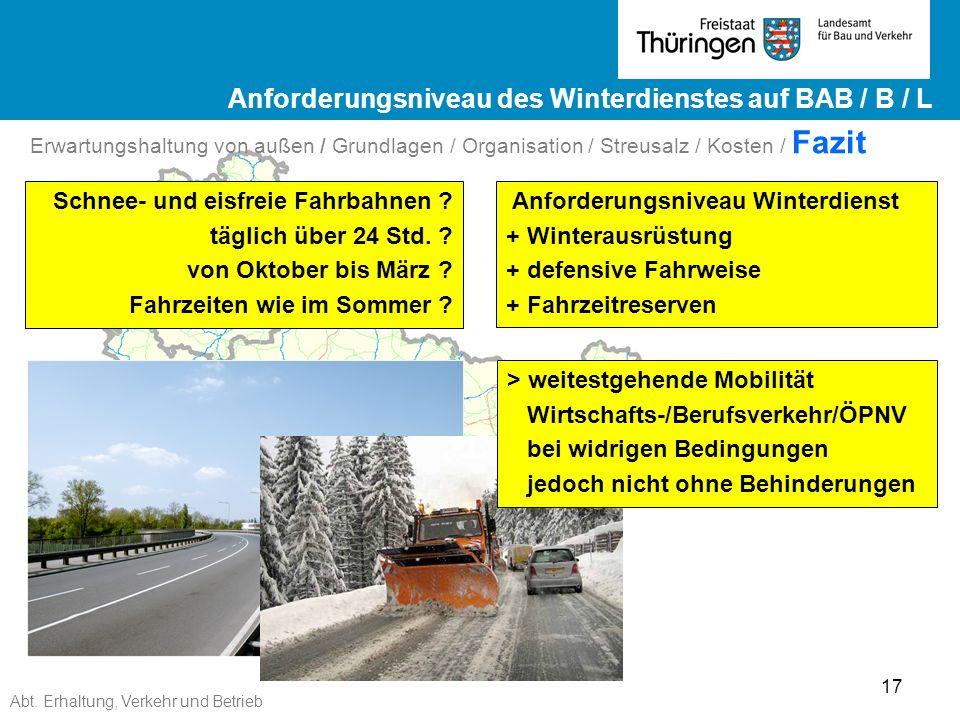 Abt. Erhaltung, Verkehr und Betrieb 17 Ergebnisse ZEB 2012 Landesstraßen ge Ergebnisse ZEB 2012 Landesstraßen Erwartungshaltung von außen / Grundlagen