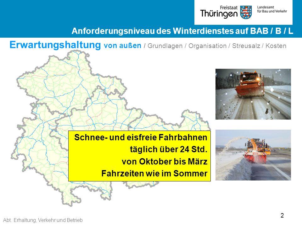 Abt. Erhaltung, Verkehr und Betrieb 2 Ergebnisse ZEB 2012 Landesstraßen ge Ergebnisse ZEB 2012 Landesstraßen Erwartungshaltung von außen / Grundlagen