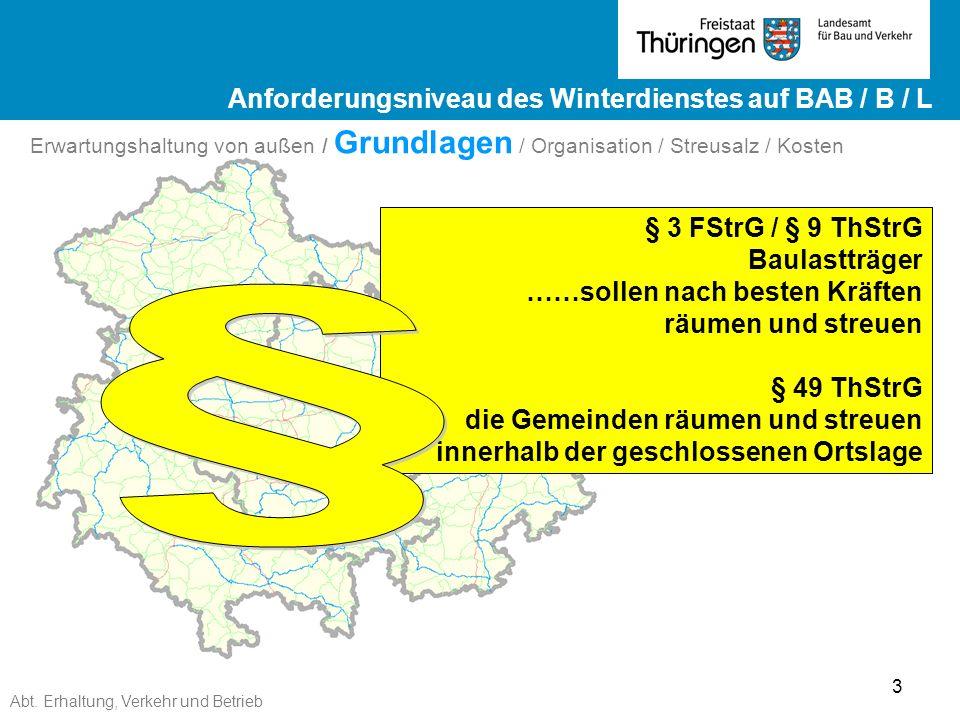 Abt. Erhaltung, Verkehr und Betrieb 3 Ergebnisse ZEB 2012 Landesstraßen ge Ergebnisse ZEB 2012 Landesstraßen Erwartungshaltung von außen / Grundlagen