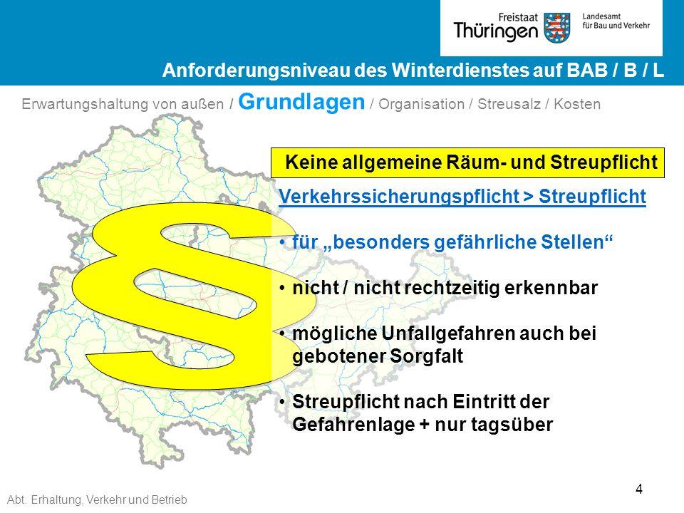 Abt. Erhaltung, Verkehr und Betrieb 4 Ergebnisse ZEB 2012 Landesstraßen ge Ergebnisse ZEB 2012 Landesstraßen Keine allgemeine Räum- und Streupflicht V