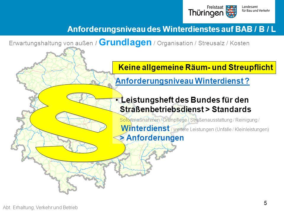 Abt. Erhaltung, Verkehr und Betrieb 5 Ergebnisse ZEB 2012 Landesstraßen ge Ergebnisse ZEB 2012 Landesstraßen Keine allgemeine Räum- und Streupflicht A