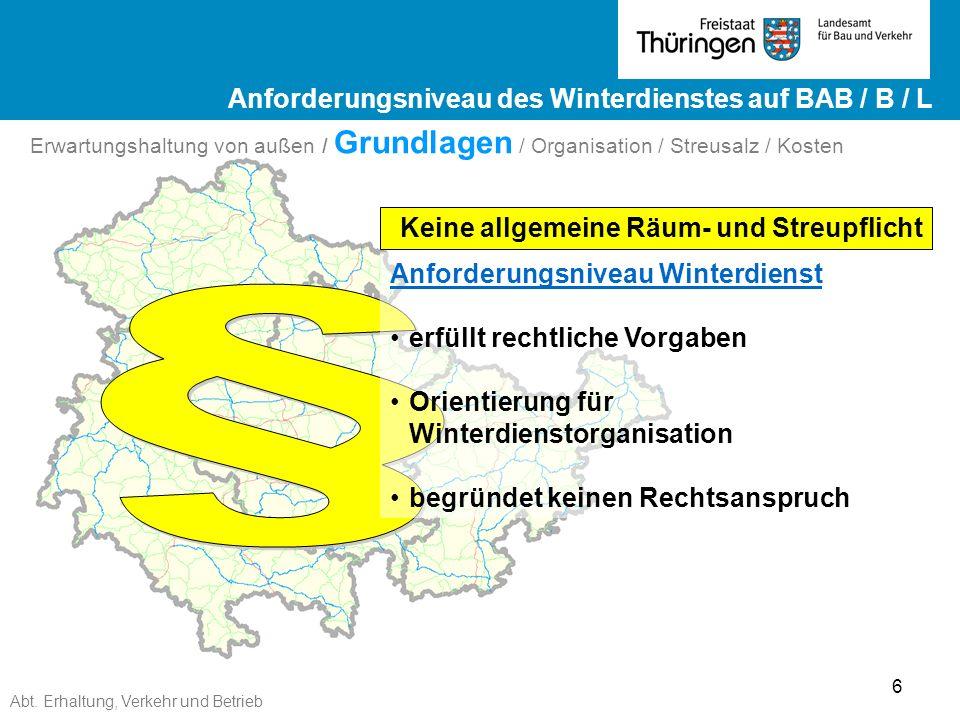 Abt. Erhaltung, Verkehr und Betrieb 6 Ergebnisse ZEB 2012 Landesstraßen ge Ergebnisse ZEB 2012 Landesstraßen Keine allgemeine Räum- und Streupflicht A