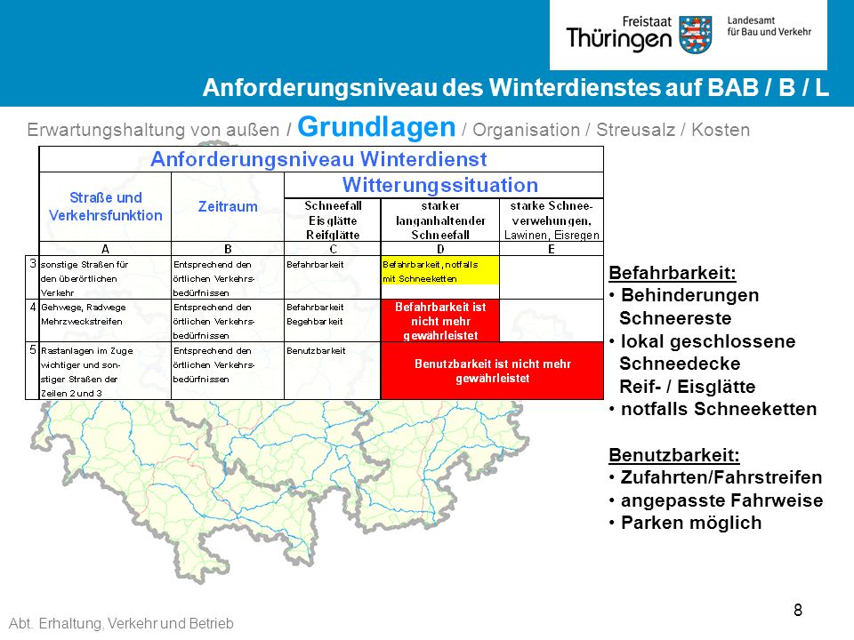 Abt. Erhaltung, Verkehr und Betrieb 8 Ergebnisse ZEB 2012 Landesstraßen ge Ergebnisse ZEB 2012 Landesstraßen Befahrbarkeit: Behinderungen Schneereste