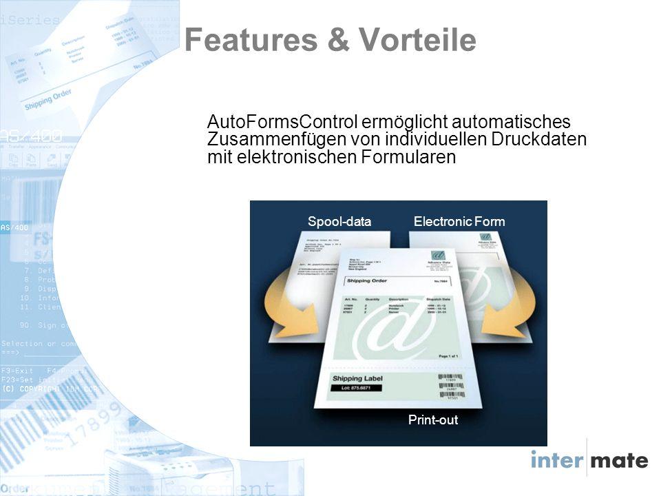 AutoFormsControl ermöglicht automatisches Zusammenfügen von individuellen Druckdaten mit elektronischen Formularen Electronic FormSpool-data Print-out Features & Vorteile