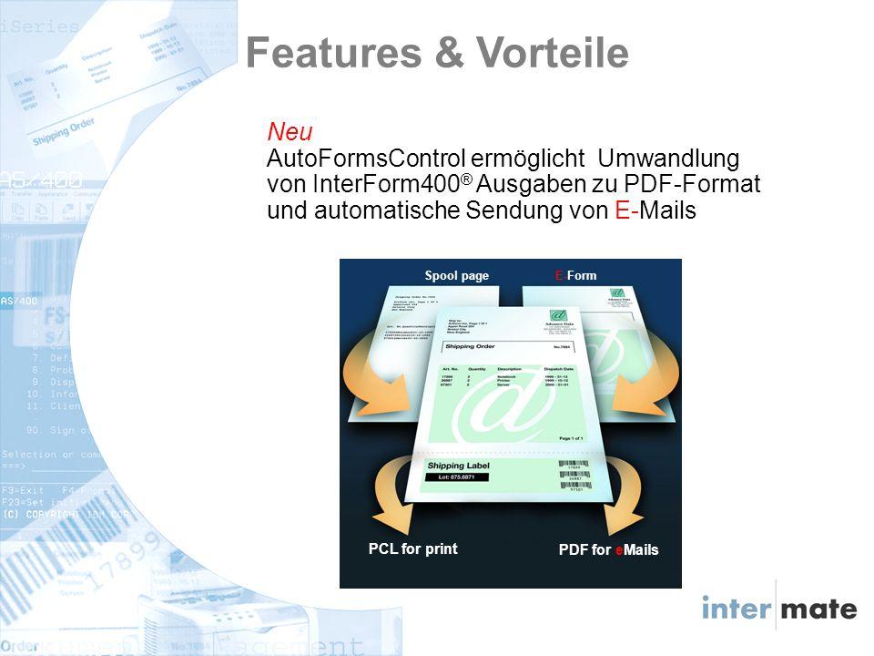 Neu AutoFormsControl ermöglicht Umwandlung von InterForm400 ® Ausgaben zu PDF-Format und automatische Sendung von E-Mails Spool pageE-Form PCL for print PDF for eMails Features & Vorteile