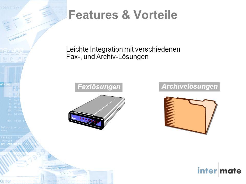 Leichte Integration mit verschiedenen Fax-, und Archiv-Lösungen Archivelösungen Faxlösungen Features & Vorteile