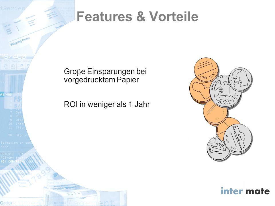 Gro e Einsparungen bei vorgedrucktem Papier ROI in weniger als 1 Jahr Features & Vorteile