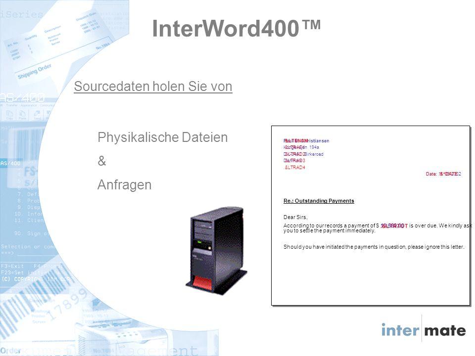 10.569,00 InterWord400 Sourcedaten holen Sie von Physikalische Dateien & Anfragen Poul D.