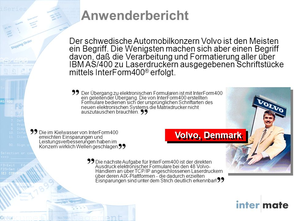 Volvo, Denmark Anwenderbericht Der schwedische Automobilkonzern Volvo ist den Meisten ein Begriff.