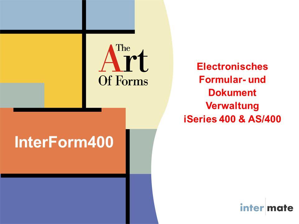 InterForm400 Electronisches Formular- und Dokument Verwaltung iSeries 400 & AS/400