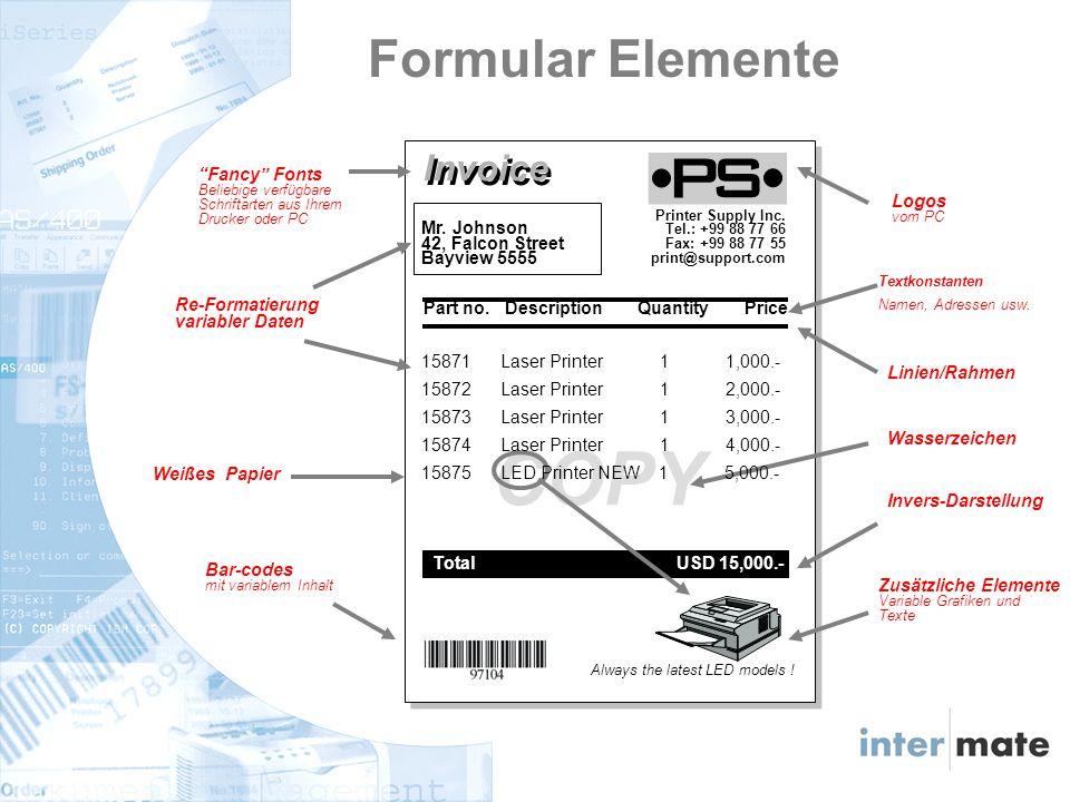 Sparen Sie Kosten für vorgedrucktes Papier - Sie nutzen nur noch weißes Papier Spezielle Formulare gestalten Sie selber Vermeiden Sie Papierverschwendung bei Formularänderungen Formularwechsel und Fehldrucke gibt es nicht mehr Verbessern Sie Ihren Arbeitsfluß, in dem Sie Drucke direkt in die Fachabteilungen verteilen Verbessern Sie Ihr Image durch die Gestaltung Ihrer Formulare mit Logos/Unterschriften und Barcodes Formularkonvertirung zu PDF und Versand davon durch E-mail werden die Fax- und Portokosten dramatisch reduzieren.