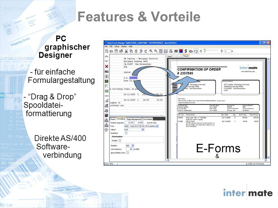 Features & Vorteile PC graphischer Designer - für einfache Formulargestaltung - Drag & Drop Spooldatei- formattierung Direkte AS/400 Software- verbindung