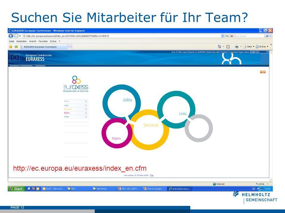PAGE 12 Suchen Sie Mitarbeiter für Ihr Team? http://ec.europa.eu/euraxess/index_en.cfm