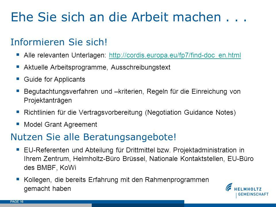 PAGE 16 Ehe Sie sich an die Arbeit machen... Informieren Sie sich! Alle relevanten Unterlagen: http://cordis.europa.eu/fp7/find-doc_en.htmlhttp://cord