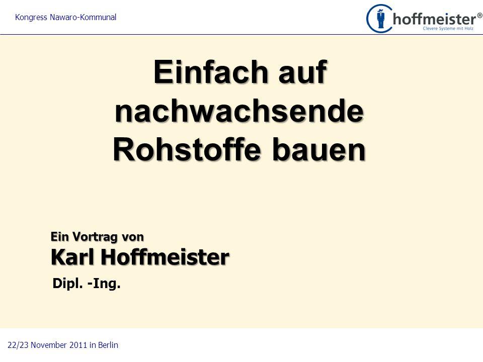 1 Einfach auf nachwachsende Rohstoffe bauen BAUnatour Wanderausstellung 2009-2011 Fachtagung 27. April 2010 in Göttingen Ein Vortrag von Karl Hoffmeis