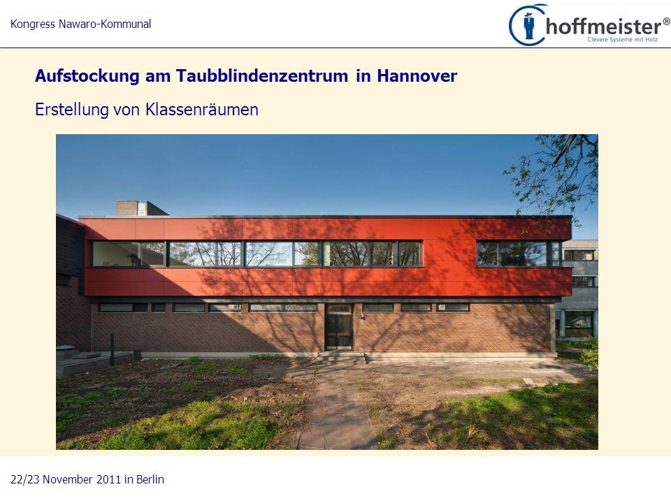 20 Kongress Nawaro-Kommunal 22/23 November 2011 in Berlin Aufstockung am Taubblindenzentrum in Hannover Erstellung von Klassenräumen