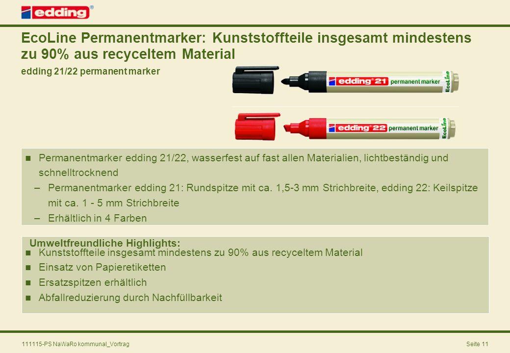 111115-PS NaWaRo kommunal_VortragSeite 11 EcoLine Permanentmarker: Kunststoffteile insgesamt mindestens zu 90% aus recyceltem Material edding 21/22 pe