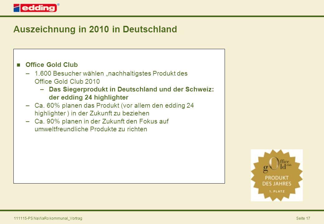 111115-PS NaWaRo kommunal_VortragSeite 17 Auszeichnung in 2010 in Deutschland Office Gold Club –1.600 Besucher wählen nachhaltigstes Produkt des Offic