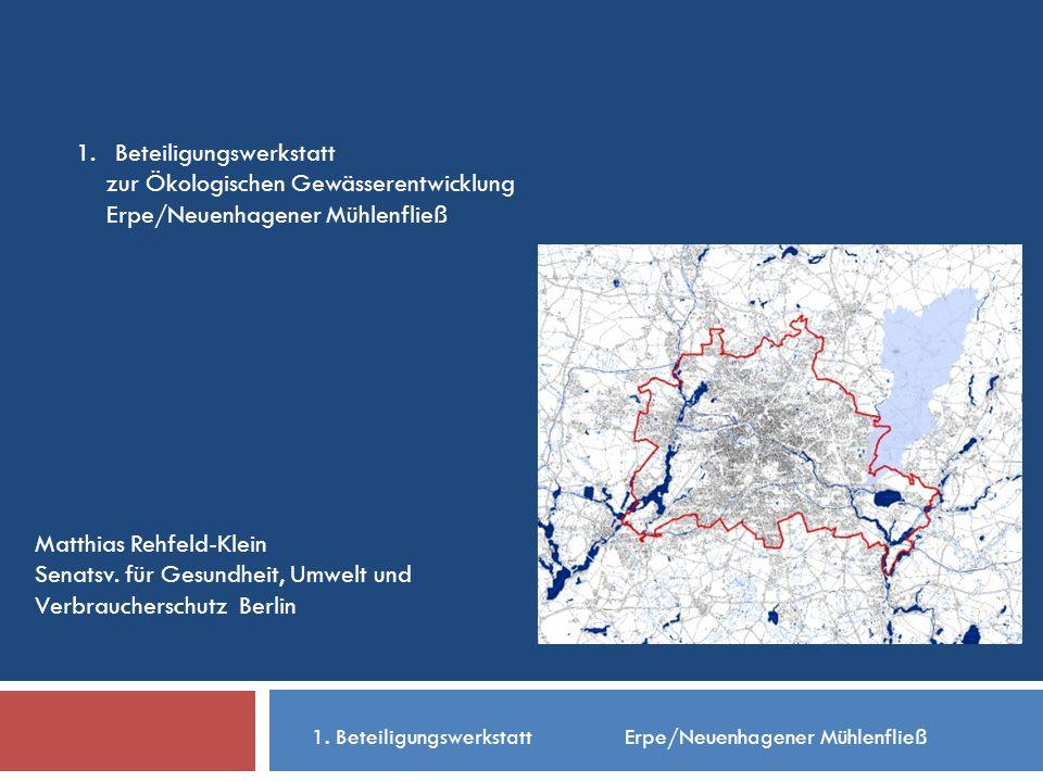 1.Beteiligungswerkstatt zur Ökologischen Gewässerentwicklung Erpe/Neuenhagener Mühlenfließ 1.