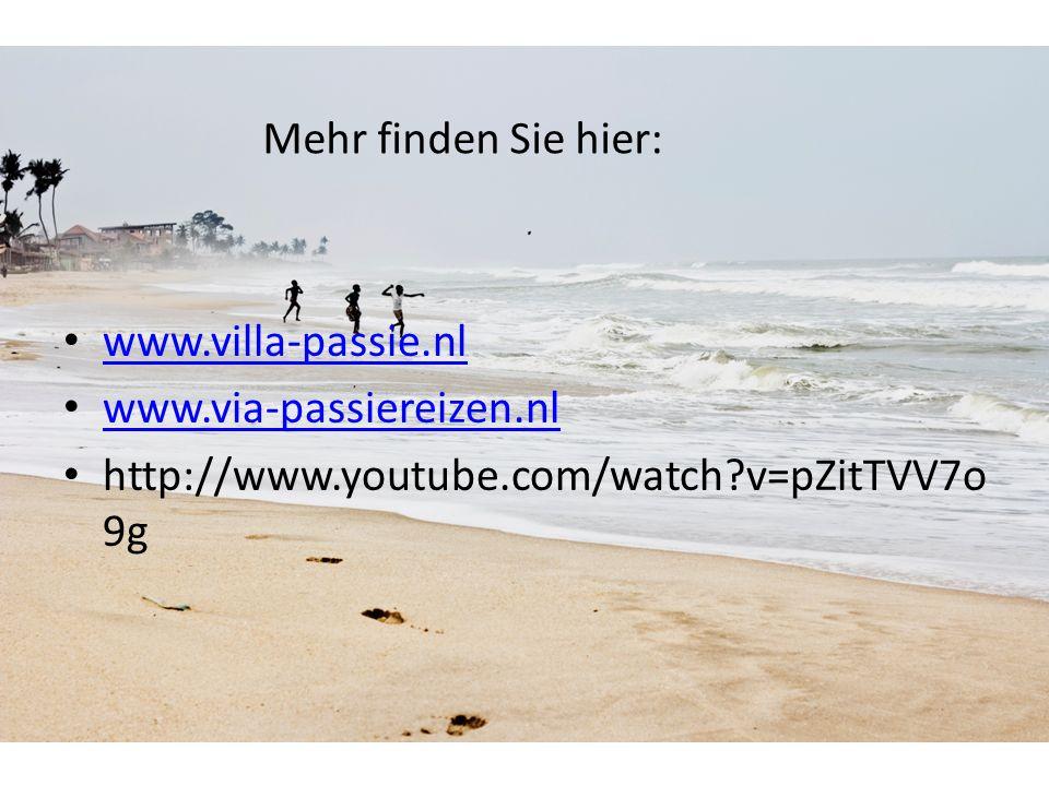 : www.villa-passie.nl www.via-passiereizen.nl http://www.youtube.com/watch v=pZitTVV7o 9g Mehr finden Sie hier: