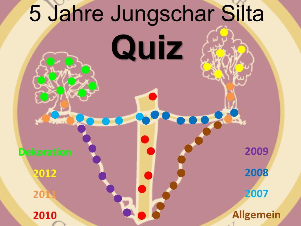 Quiz 5 Jahre Jungschar Silta Quiz 2009 2008 2007 Allgemein Dekoration 2012 2011 2010