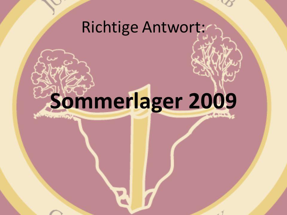 Richtige Antwort: Sommerlager 2009