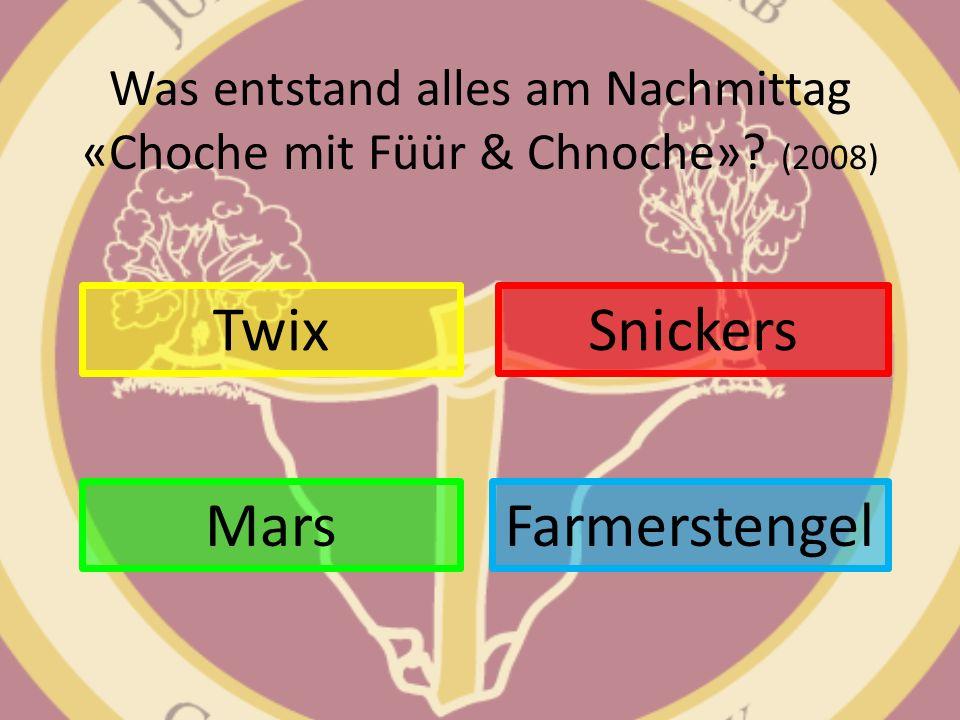 Was entstand alles am Nachmittag «Choche mit Füür & Chnoche»? (2008) Twix Farmerstengel Snickers Mars