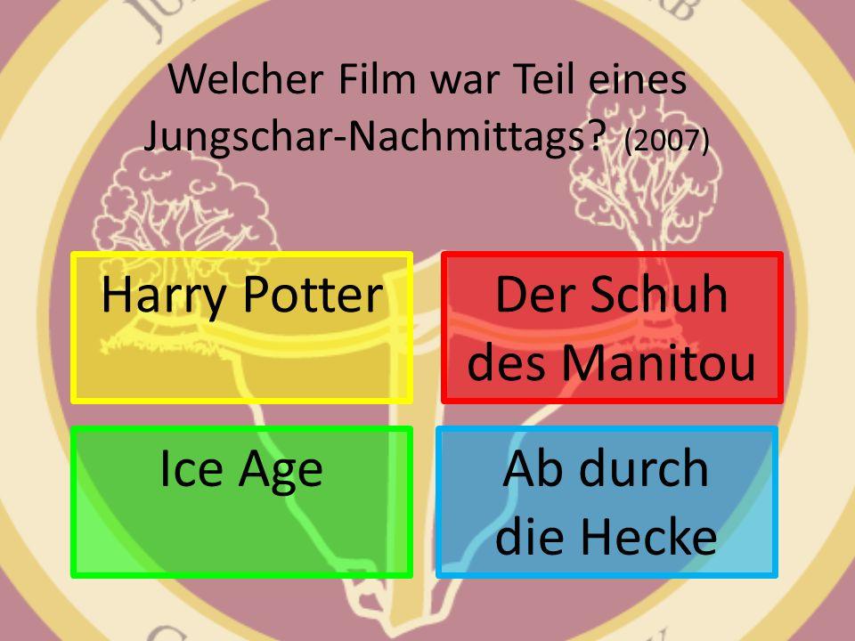 Welcher Film war Teil eines Jungschar-Nachmittags? (2007) Harry Potter Ab durch die Hecke Der Schuh des Manitou Ice Age