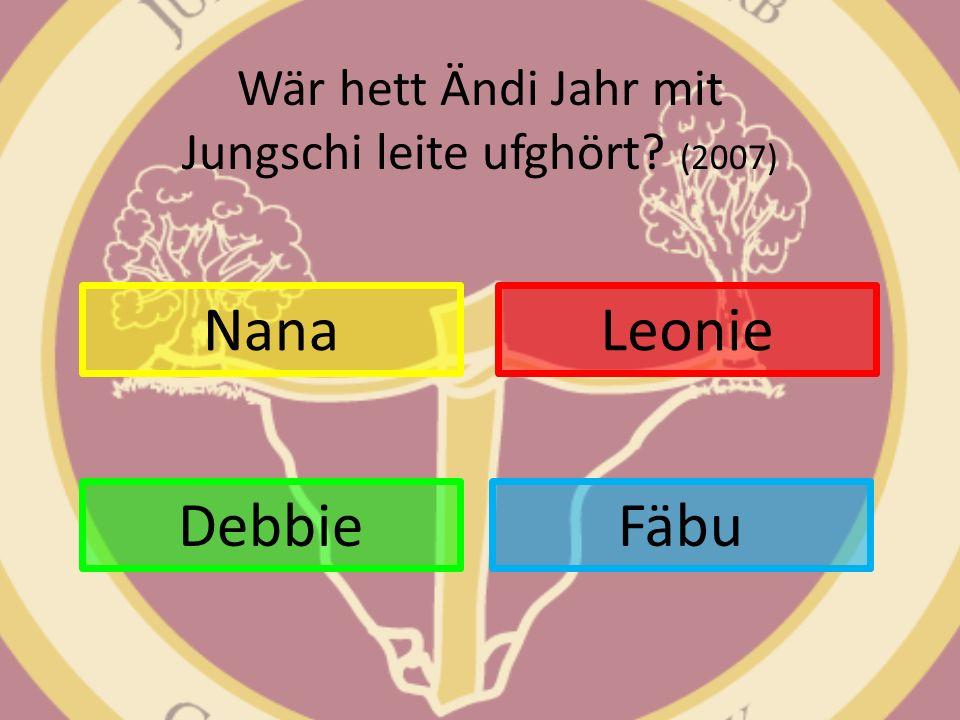 Wär hett Ändi Jahr mit Jungschi leite ufghört? (2007) Nana Fäbu Leonie Debbie