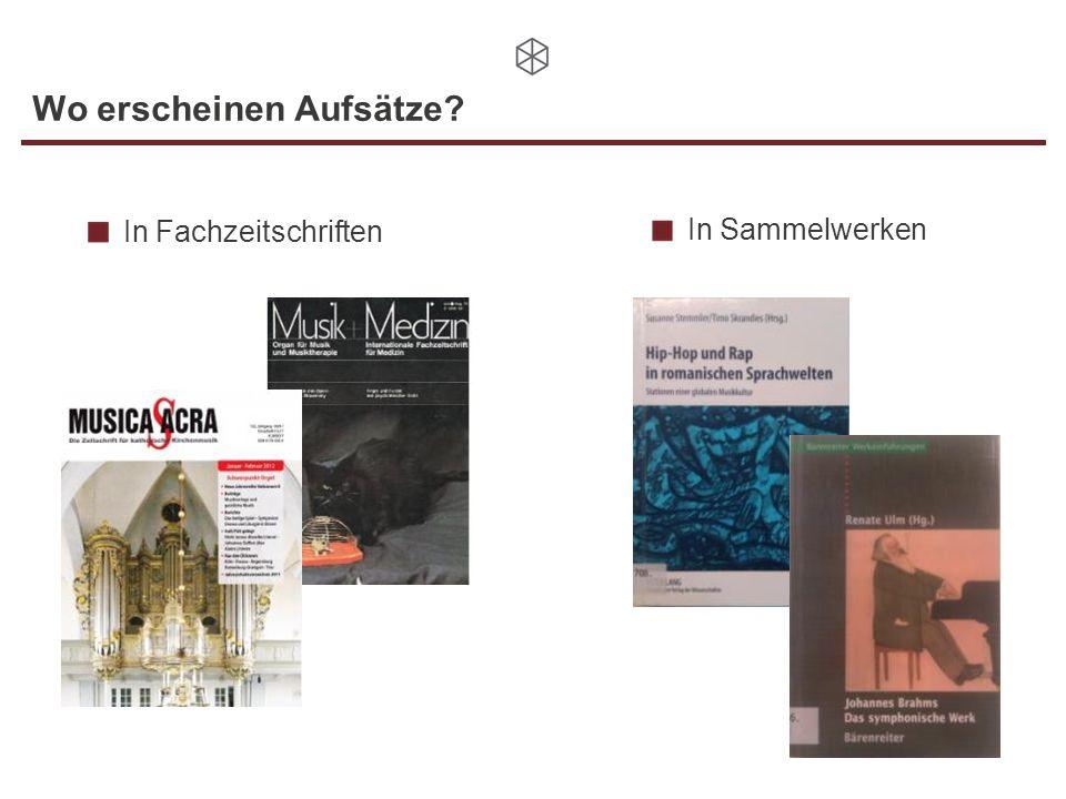 Wo erscheinen Aufsätze? In Fachzeitschriften In Sammelwerken