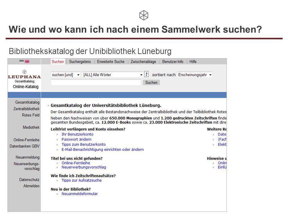 Wie und wo kann ich nach einem Sammelwerk suchen? Bibliothekskatalog der Unibibliothek Lüneburg