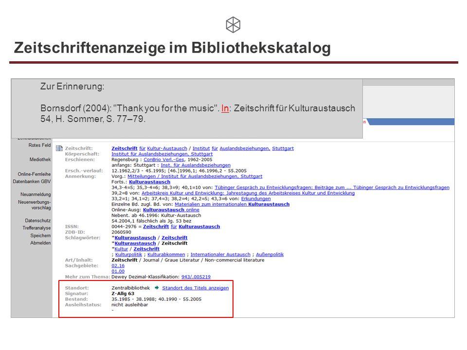 Zeitschriftenanzeige im Bibliothekskatalog Zur Erinnerung: Bornsdorf (2004):