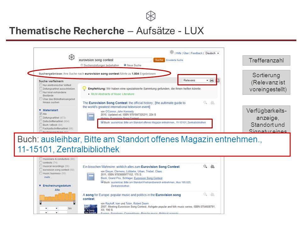 Thematische Recherche – Aufsätze - LUX Trefferanzahl Sortierung (Relevanz ist voreingestellt) Verfügbarkeits- anzeige, Standort und Signatur eines Tit