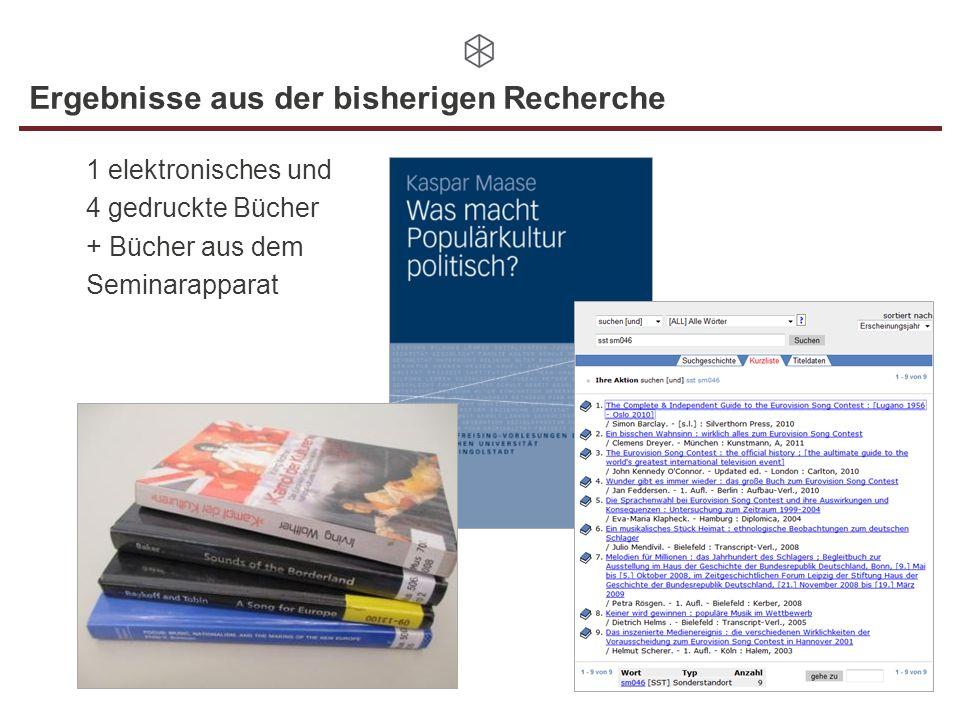 Ergebnisse aus der bisherigen Recherche 4 1 elektronisches und 4 gedruckte Bücher + Bücher aus dem Seminarapparat
