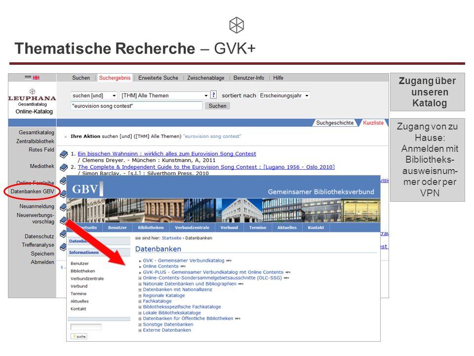 Thematische Recherche – GVK+ Zugang über unseren Katalog Zugang von zu Hause: Anmelden mit Bibliotheks- ausweisnum- mer oder per VPN