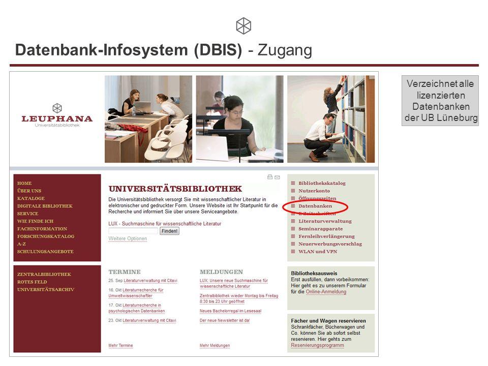 Datenbank-Infosystem (DBIS) - Zugang Verzeichnet alle lizenzierten Datenbanken der UB Lüneburg