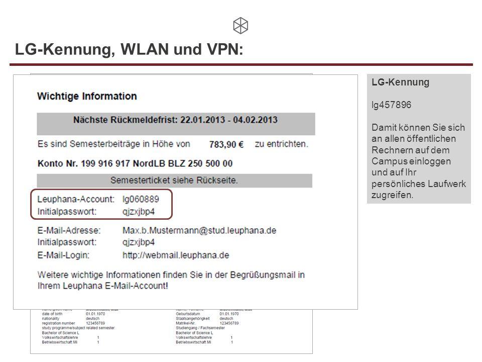 LG-Kennung, WLAN und VPN: LG-Kennung lg457896 Damit können Sie sich an allen öffentlichen Rechnern auf dem Campus einloggen und auf Ihr persönliches L