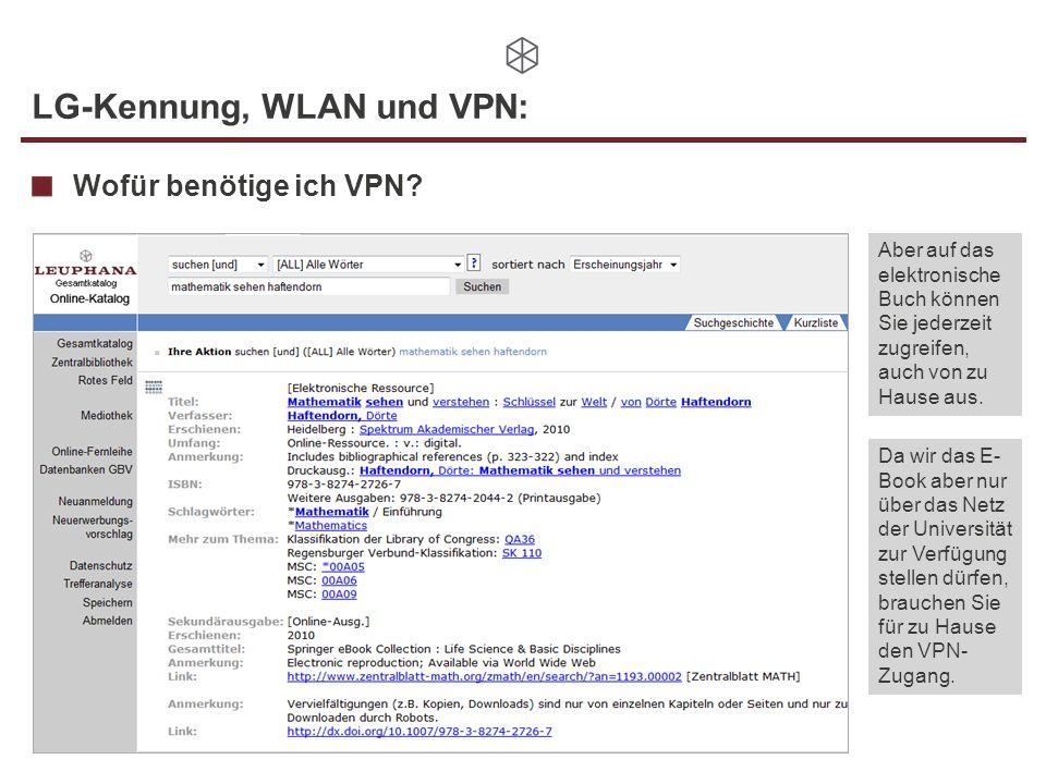 LG-Kennung, WLAN und VPN: Wofür benötige ich VPN? Aber auf das elektronische Buch können Sie jederzeit zugreifen, auch von zu Hause aus. Da wir das E-